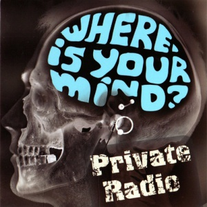 Private Radio - Where is Your mind