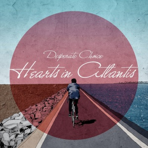 Desperate Choice - Hearts In Atlantis