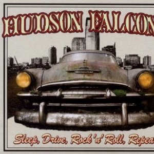 Hudson Falcons - Sleep, drive, rock 'n' roll, repeat